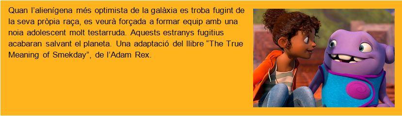 """Quan l'alienígena més optimista de la galàxia es troba fugint de la seva pròpia raça, es veurà forçada a formar equip amb una noia adolescent molt testarruda. Aquests estranys fugitius acabaran salvant el planeta. Una adaptació del llibre """"The True Meaning of Smekday"""", de l'Adam Rex."""